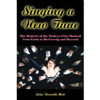 Singing A New Tune: The Rebirth of the Modern Film Musical from Evita to De-Lovely and Beyond Book